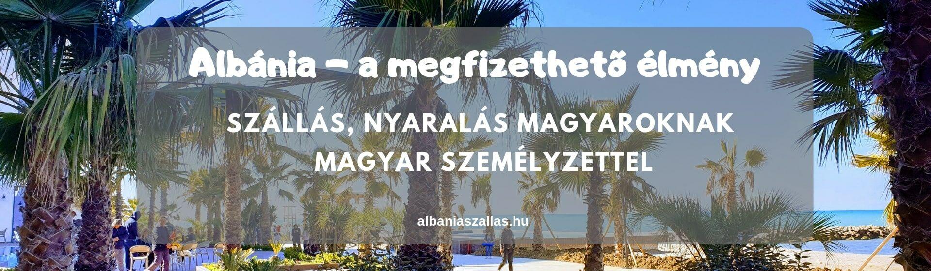 Albánia nyaralás