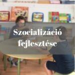 Szocializáció fejlesztő játékok